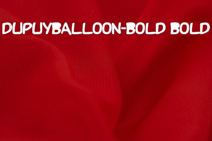 DupuyBALloon-Bold Bold Font examples