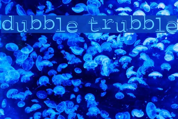 dubble trubble Шрифта examples