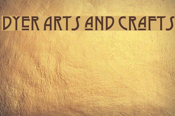 Dyer Arts and Crafts Font examples