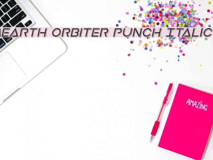 Earth Orbiter Punch Italic Schriftart examples