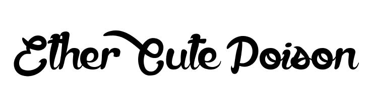 Ether Cute Poison  font caratteri gratis