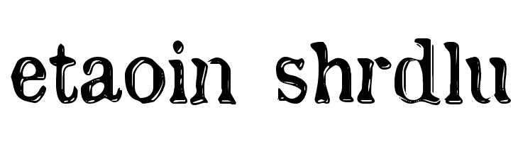 etaoin shrdlu  Free Fonts Download