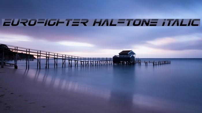 Eurofighter Halftone Italic Fonte examples