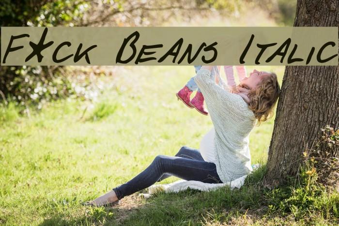 F*ck Beans Italic Font examples