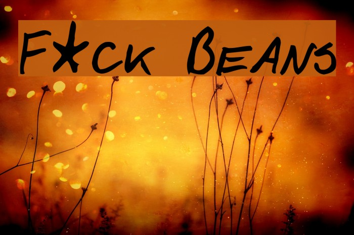 F*ck Beans Fonte examples