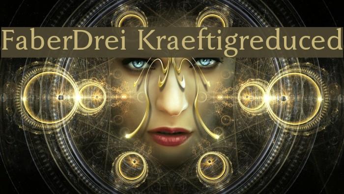 FaberDrei-Kraeftigreduced Font examples