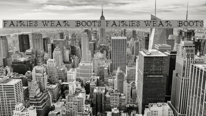 Fairies Wear Boots Fairies Wear Boots Fonte examples