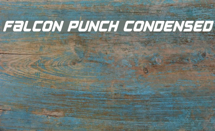 Falcon Punch Condensed Fonte examples