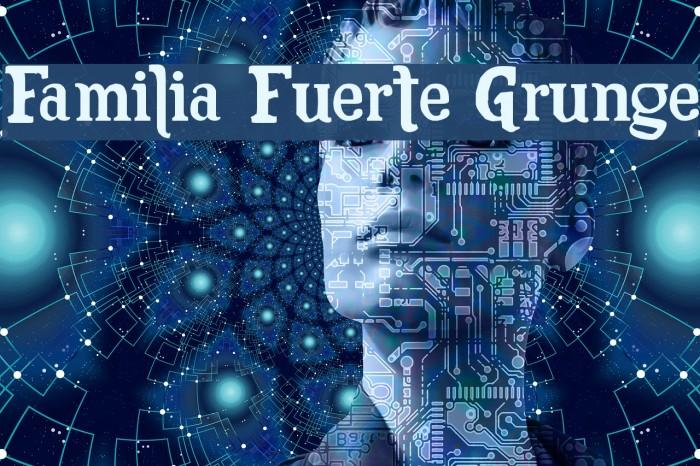 Familia Fuerte Grunge Fuentes examples