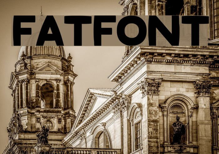Fatfont Schriftart examples