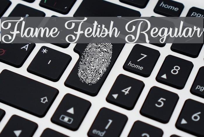 Flame Fetish Regular Шрифта examples