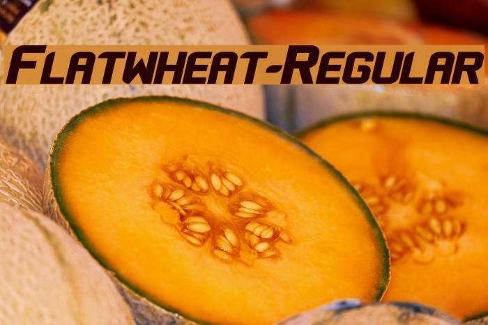Flatwheat-Regular फ़ॉन्ट examples