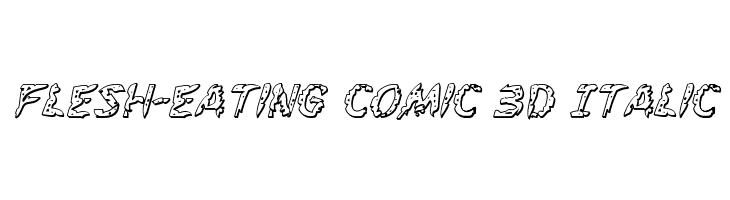 Flesh-Eating Comic 3D Italic  baixar fontes gratis