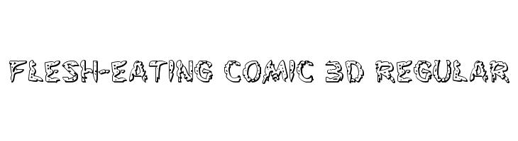 Flesh-Eating Comic 3D Regular  baixar fontes gratis