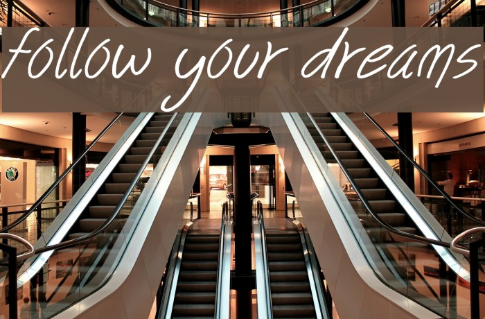 follow your dreams Шрифта examples