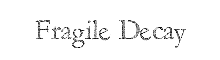 Fragile Decay  Descarca Fonturi Gratis