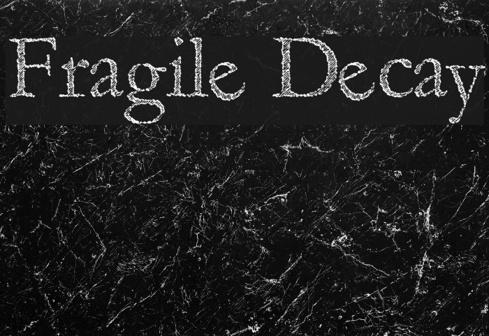 Fragile Decay फ़ॉन्ट examples