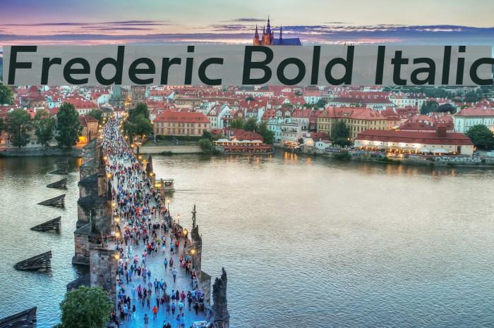 Frederic Bold Italic फ़ॉन्ट examples