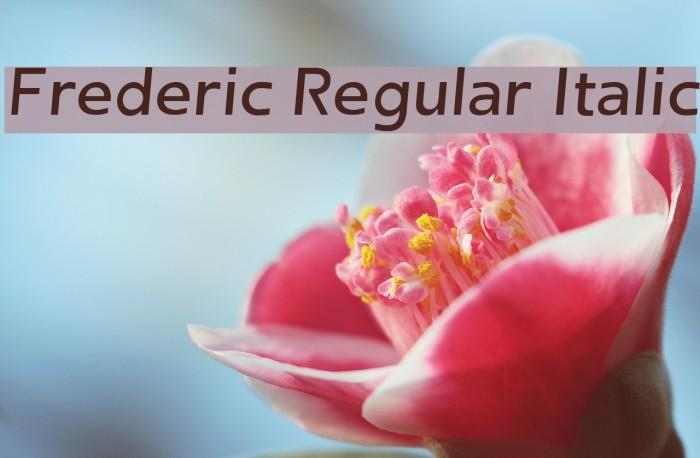 Frederic Regular Italic फ़ॉन्ट examples