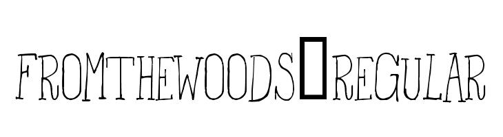FromtheWoods-Regular  Скачать бесплатные шрифты