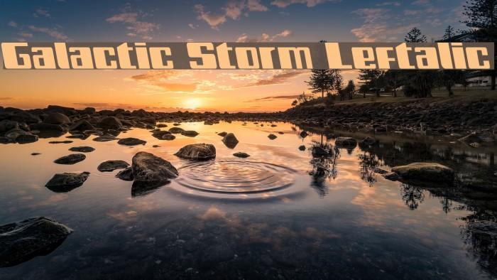 Galactic Storm Leftalic Font examples