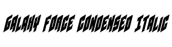 Galaxy Force Condensed Italic  Скачать бесплатные шрифты