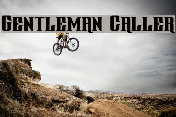 Gentleman Caller Fonte examples