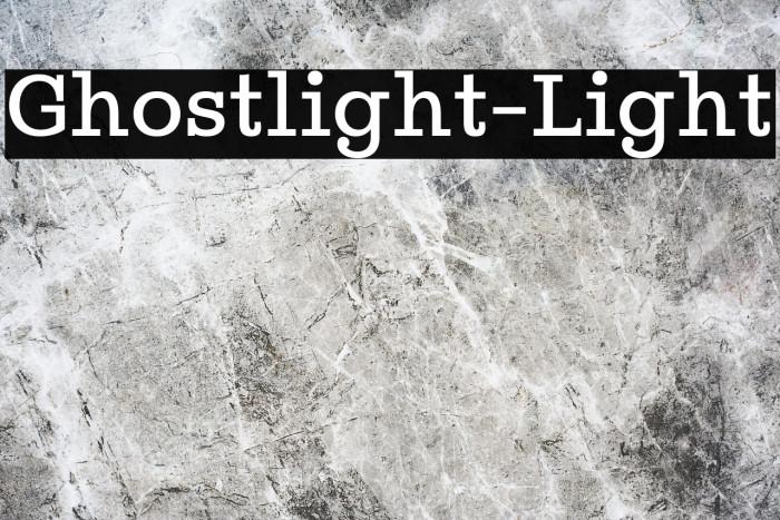 Ghostlight-Light Fonte examples