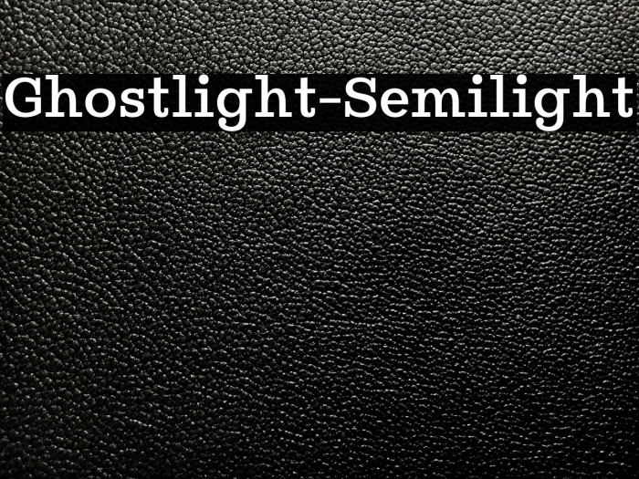 Ghostlight-Semilight Polices examples