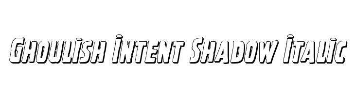 Ghoulish Intent Shadow Italic  baixar fontes gratis