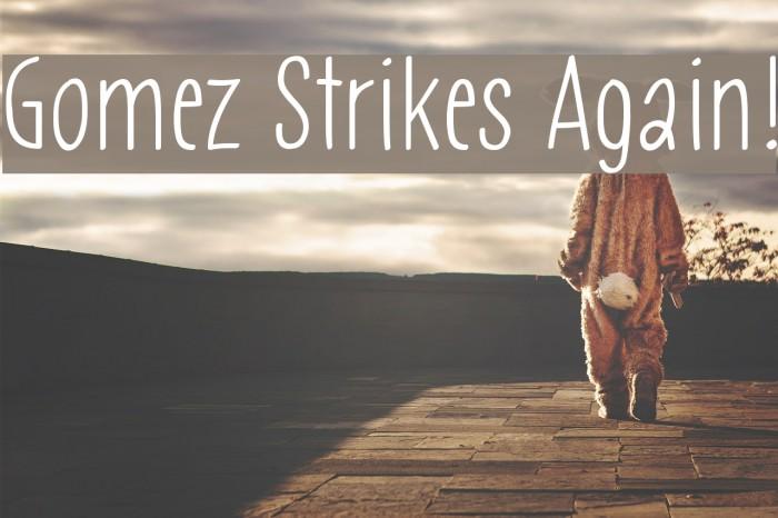 Gomez Strikes Again! Polices examples