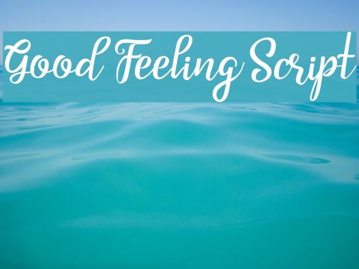 Good Feeling Script Fonte examples