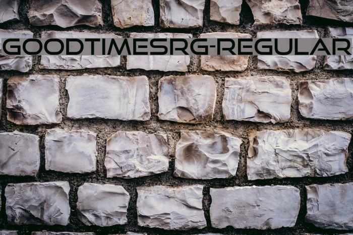 GoodTimesRg-Regular Schriftart examples