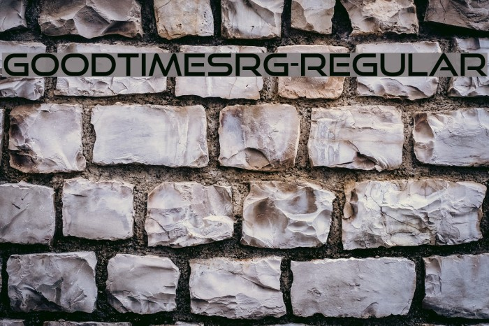 GoodTimesRg-Regular Fonte examples