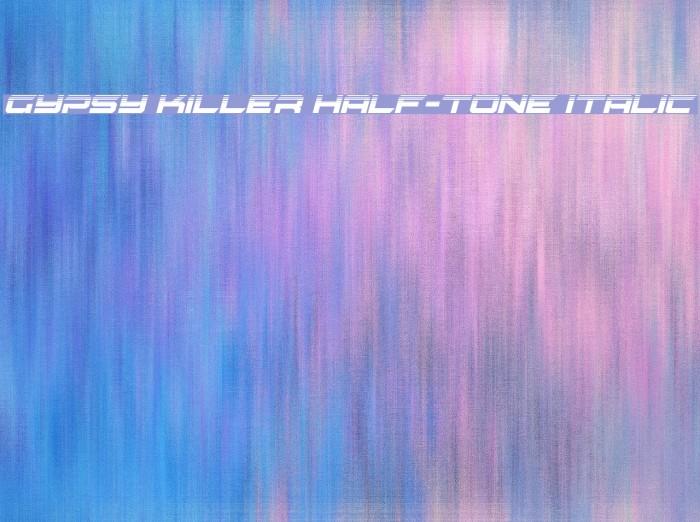 Gypsy Killer Half-Tone Italic Font examples