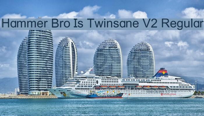 Hammer Bro Is Twinsane V2 Regular Fonte examples