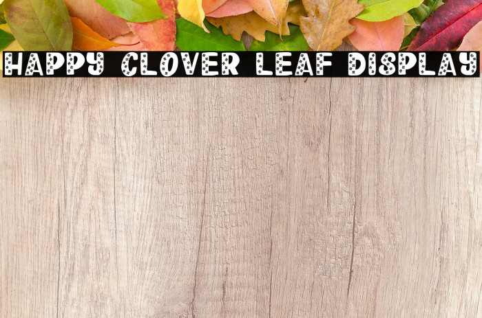 Happy Clover Leaf Display फ़ॉन्ट examples