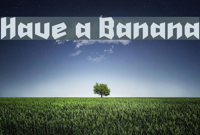 Have a Banana फ़ॉन्ट examples