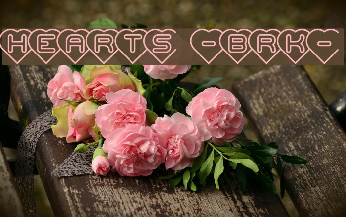 Hearts -BRK- Font examples
