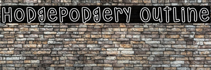 Hodgepodgery Outline Fonte examples