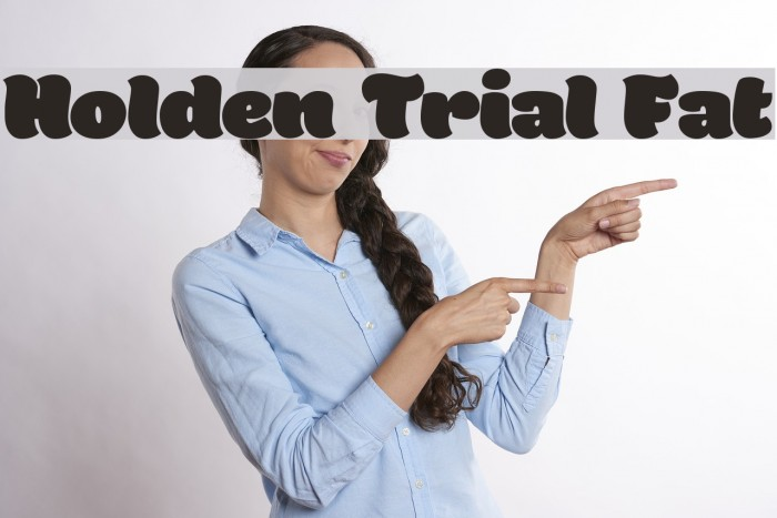 Holden Trial Fat Schriftart examples