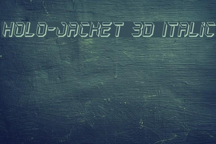 Holo-Jacket 3D Italic Шрифта examples