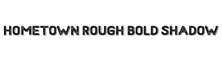 Hometown Rough Bold Shadow  Descarca Fonturi Gratis