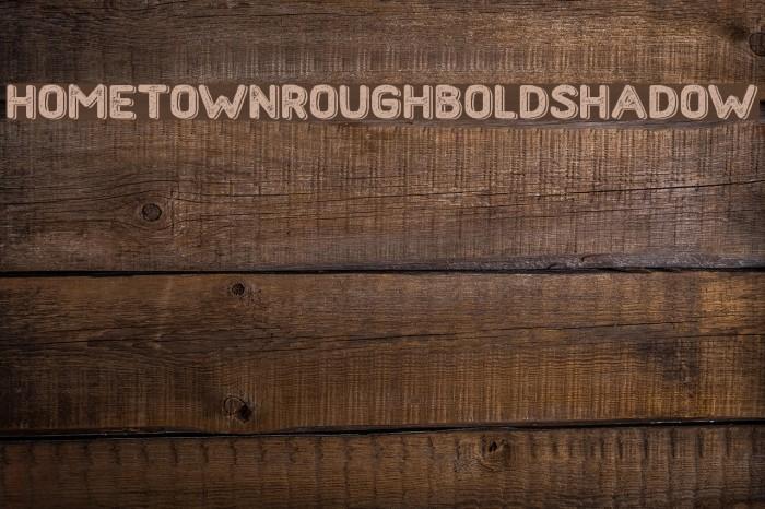 HometownRoughBoldShadow Font examples