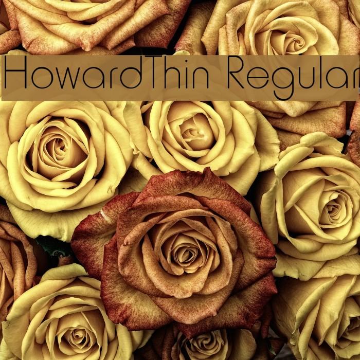 HowardThin Regular Font examples