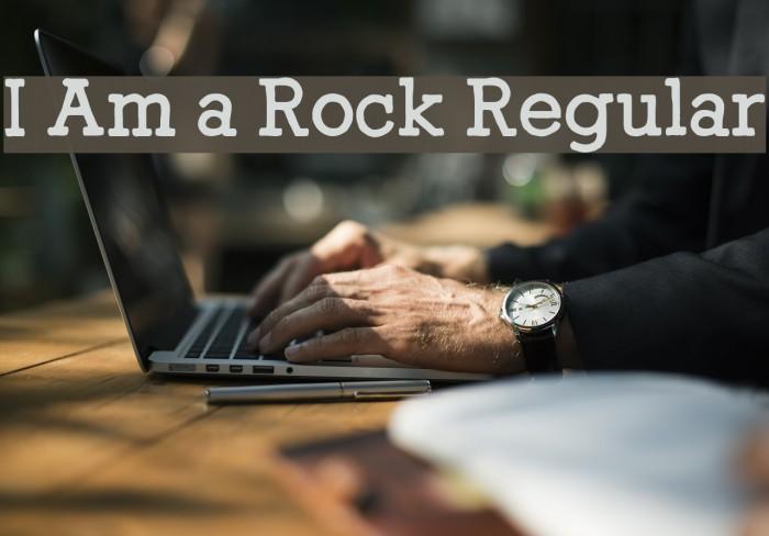 I Am a Rock Regular Шрифта examples