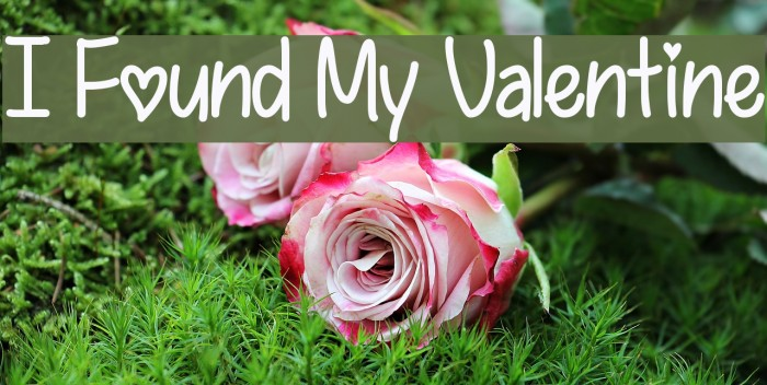I Found My Valentine Font examples