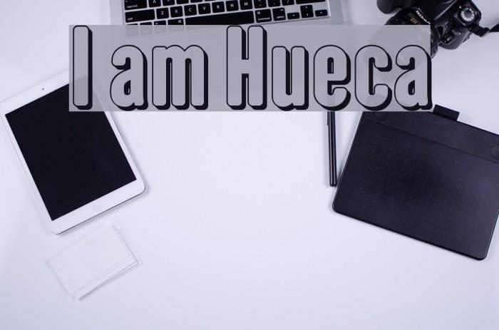 I am Hueca Шрифта examples