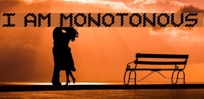 I am Monotonous 1 Шрифта examples