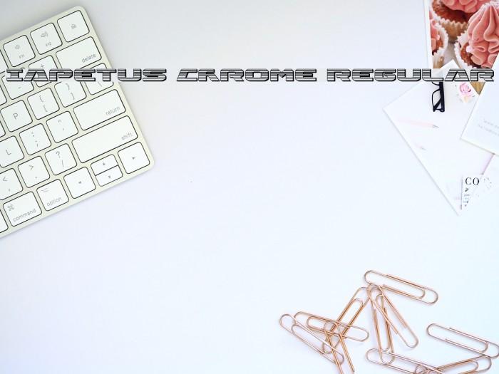 Iapetus Chrome Regular फ़ॉन्ट examples